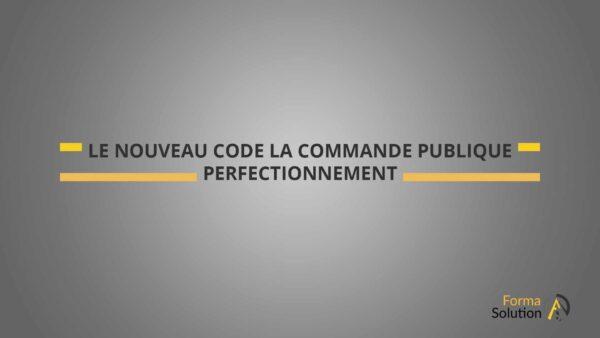Nouveau Code Commande Publique Perfectionnement